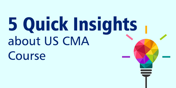 5 Quick Insights about US Certified Management Accountant Course