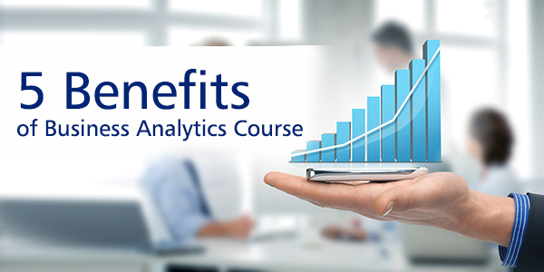 5 Benefits of Business Analytics