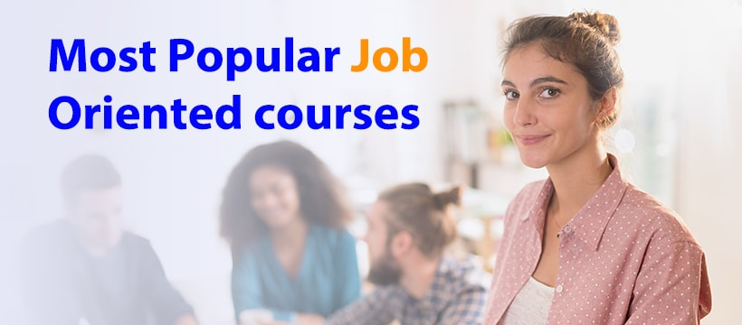 Top 3 Job Oriented Courses for lucrative career opportunities.
