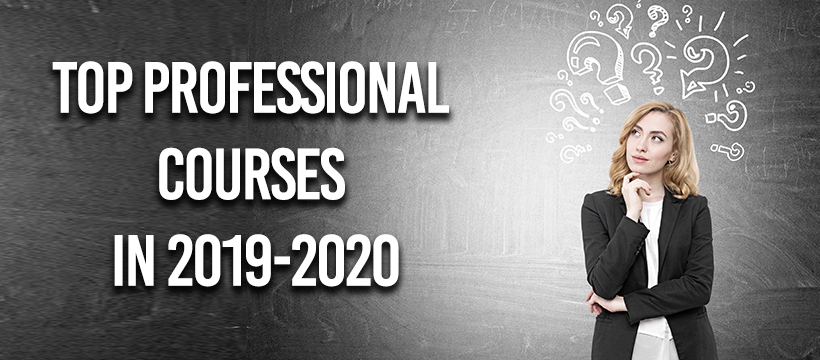 Which are the Top Professional courses in 2020?