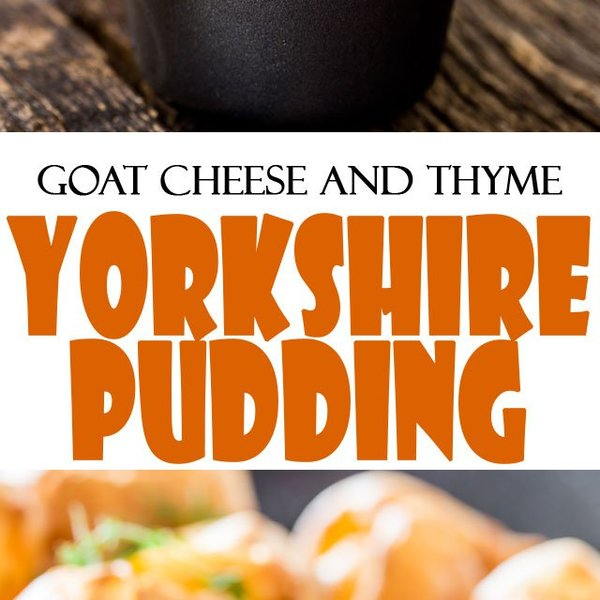 Goat Cheese and Thyme Yorkshire Puddings