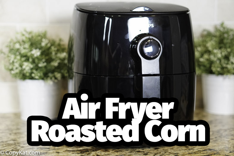 Use your air fryer in a new way! Make roasted corn in your air fryer today. #airfyer #corn #glutenfree #vegan #vegetarian