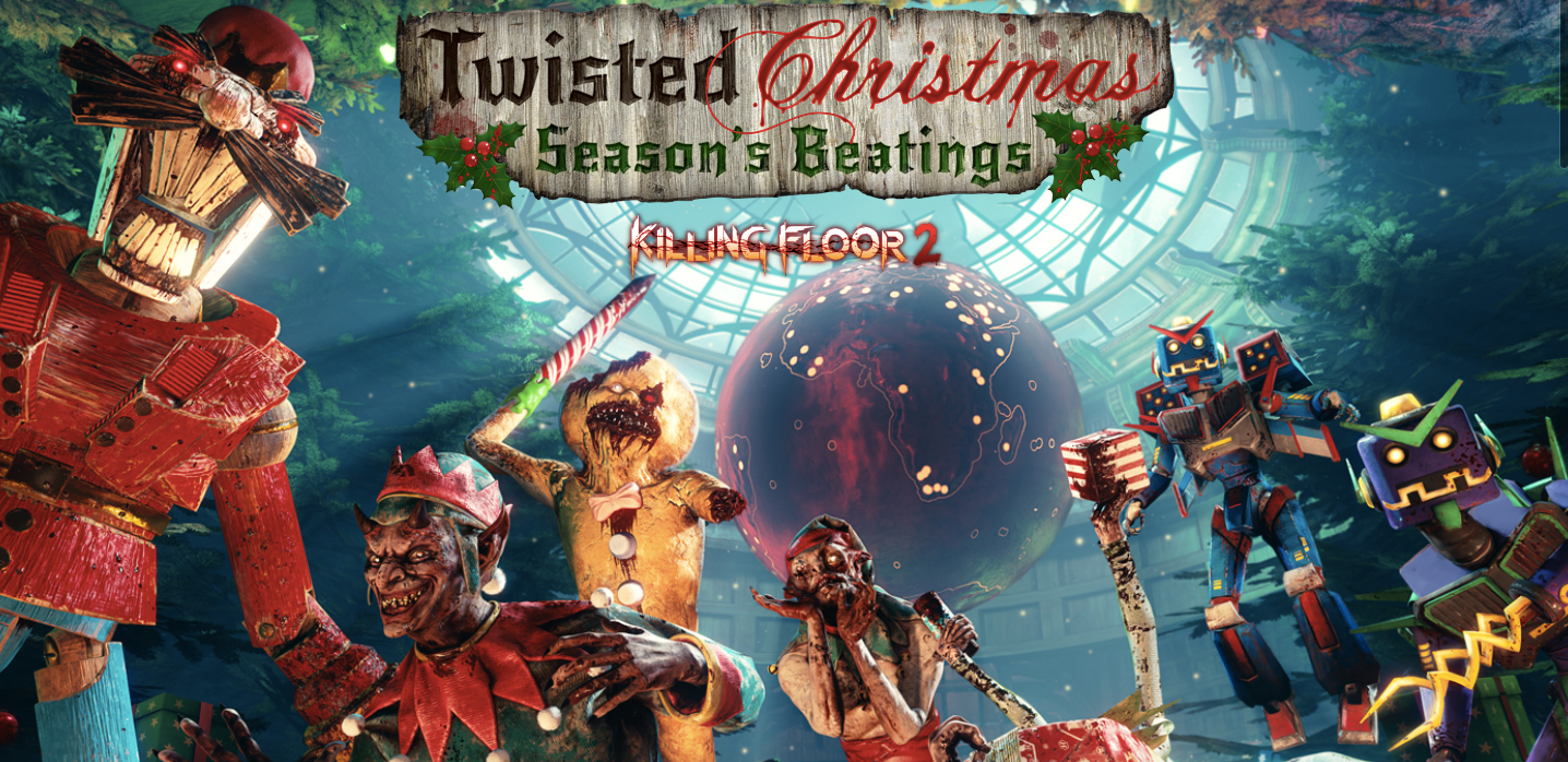 Floor 2 Christmas 2020 Seasons Beatings Killing Floor 2 Launches Twisted Christmas: Season's Beatings | Cosmic