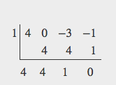 Synthetic division with 1 as the divisor and {4, 0, -3, -1} as the quotient. Solution is {4, 4, 1, 0}