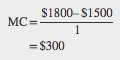 Worked example showing that MC=$1800–$1500, divided by 1. MC equals $300.