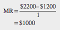 Worked example showing that MR=$2200–$1200, divided by 1. MR then equals $1000.