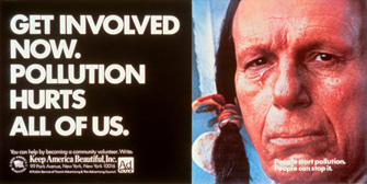 "Ad has a picture of a ""crying Indian"" on the righthand side; text on the left reads, ""Get involved now. Pollution hurts all of us."""
