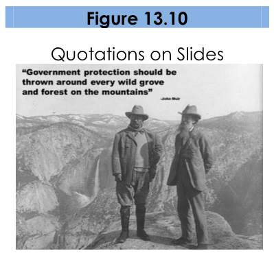 Figure 13.10, Quotations on Slides. A large black-and-white photograph showing two men in historical clothing standing on a cliff. Several mountains are behind them. A quote reads 'Government protection should be thrown around every wild grove and forest on the mountains.'