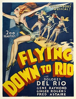 """A movie poster for Flying Down to Rio shows drawings of four young women in short dresses, with their arms spread out in various poses. The text reads, """"Stupendous musical! 200 Beauties! Flying Down to Rio with Dolores del Rio, Gene Raymond, Ginger Rogers, Fred Astaire."""""""