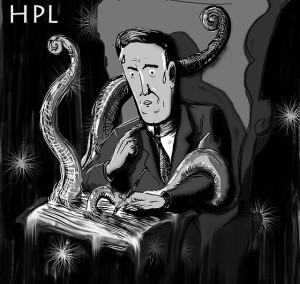 Black and white cartoon of H. P. Lovecraft seated in a chair with a pen in hand, while tentacles are emerging from the page he's writing own and wrapping around his hand.  The initials HPL appear in the top left corner.