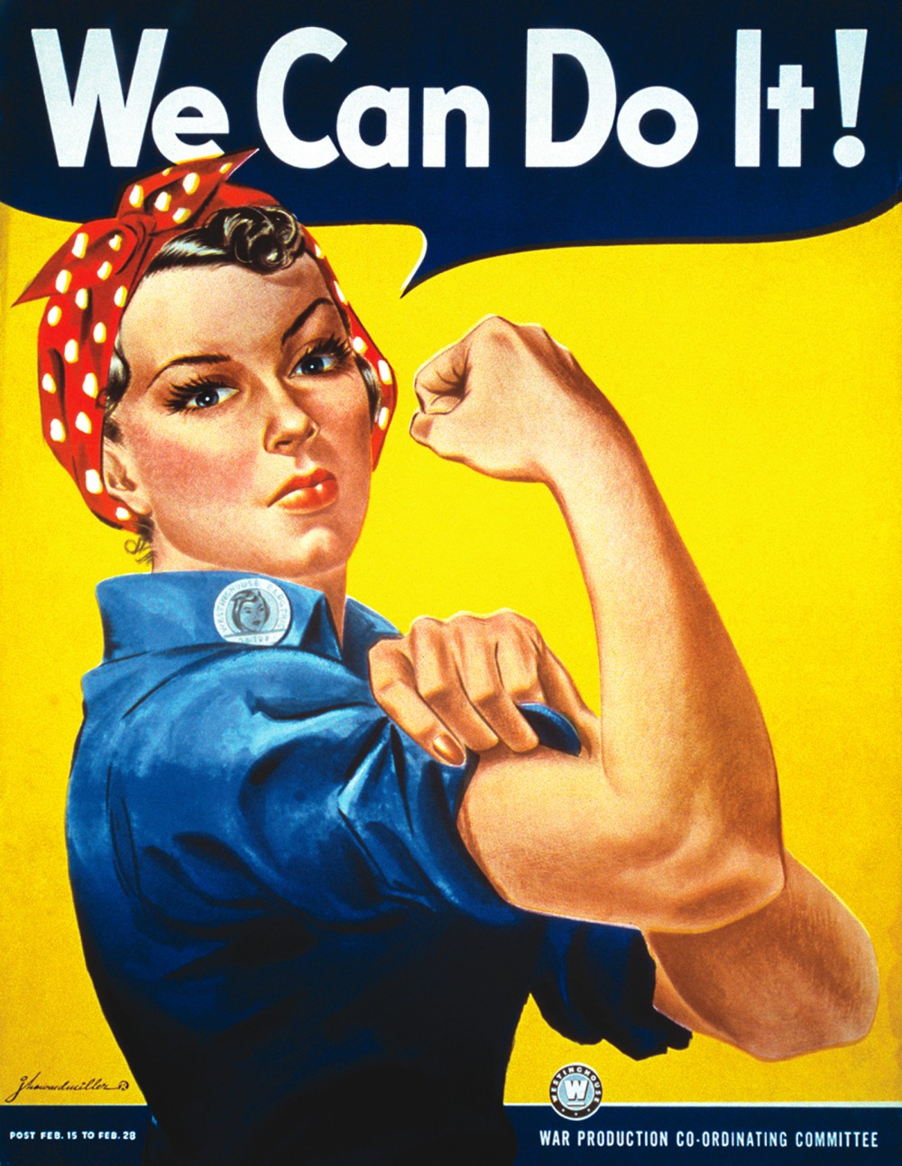 Rosie the Riveter poster. A woman flexes her arm and says We Can Do It.