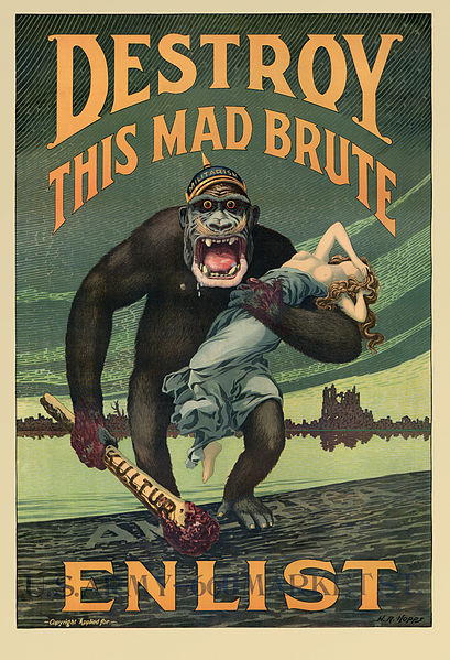 "Poster with the words ""Destroy this Mad Brute"" written over a roaring gorilla who is carrying a distressed white woman in his arms. Below the image, the poster says, ""Enlist."" The gorilla wears a helmet labeled ""militarism"" and is holding a bloody club labeled ""kultur."""