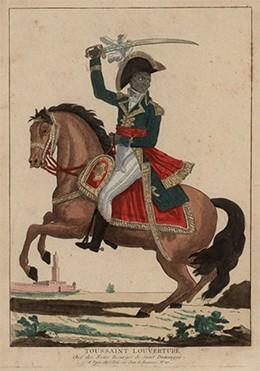 """A portrait shows Toussaint L'Ouverture, """"Chef des Noirs Insurgés de Saint Domingue"""" (""""Leader of the Black Insurgents of Saint Domingue""""), mounted and armed in an elaborate uniform."""
