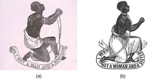 "Woodcut (a) depicts a kneeling, shirtless black man with chained wrists, holding up his hands in a plea. Below him, a banner reads ""Am I not a man and a brother?"" Woodcut (b) shows a black woman in the same position; her banner reads ""Am I not a woman and a sister?"""