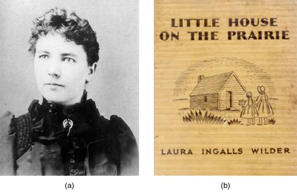 Image (a) is a photograph of Laura Ingalls Wilder. Image (b) shows the cover of Ingalls Wilder's book, Little House on the Prairie. On the cover is a drawing of two young girls, who stand before a small cabin with the sun setting behind it.