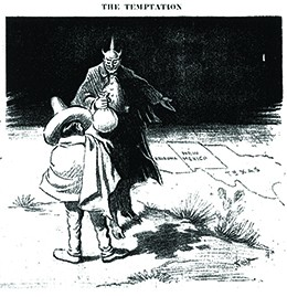 "A cartoon entitled ""The Temptation"" shows the Devil holding a bag of coins and gesturing toward a place on the ground where a portion of a U.S. map—including Texas, New Mexico, and Arizona—is drawn. In front of him stands a man in Mexican dress."