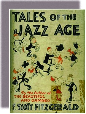 "A book cover contains the text ""Tales of the Jazz Age: By the Author of The Beautiful and the Damned / F. Scott Fitzgerald."" Two caricatured band members play drums and a trumpet while several caricatured couples dance, smoke, and toast with cocktails."