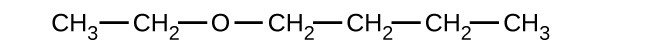 This shows a C H subscript 3 group bonded to a C H subscript 2 group. This C H subscript 2 group is bonded to an O atom which is also bonded to a C H subscript 2 group. This C H subscript 2 group is bonded to a C H subscript 2 group. This C H subscript 2 group is bonded to a C H subscript 2 group. This C H subscript 2 group is bonded to a C H subscritp 3 group. All bonds are in a straight line.