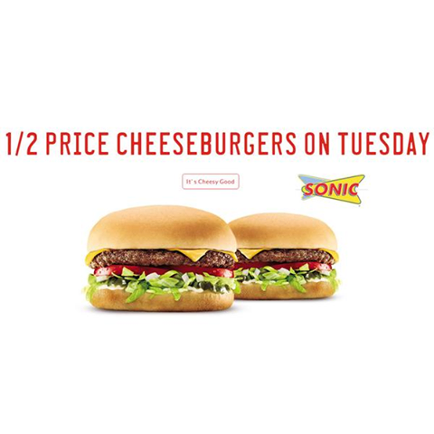 """Sonic Cheeseburger ad showing two cheeseburgers, the Sonic logo, and the text """"One half price Cheeseburgers on Tuesday. It's Cheesy Good."""""""