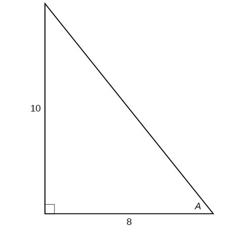 A right triangle with sides of 10 and 8 and angle of A labeled.