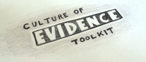 "Pencil drawing reading ""Culture of Evidence Toolkit"""