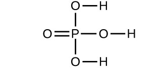 A structure is shown. A P atom forms a double bond with an O atom. It also forms a single bond with an O atom which forms a single bond with an H atom. It also forms a single bond with another O atom which forms a single bond with an H atom. It also forms a single bond with another O atom which forms a single bond with an H atom.