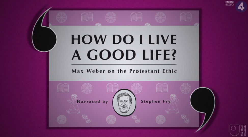 "Screenshot of the ""How do I live a Good life"" video about Max Weber and the Protestant Work Ethic."