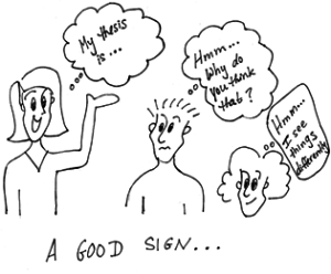 "Cartoon drawing of woman saying ""My thesis is..."" to a two other people, who are thinking ""Hmm...why do you think that?"" and ""Hmm...I see things differently."""