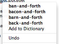 Screen shot of suggested spelling corrections on a word processor. The options include: ban-and-forth, bacon-and-forth, barn-and-forth, back-and-forth, Add to Dictionary, Undo