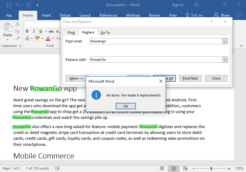 """A Microsoft Word document is open with text on it. A find and replace dialog box has been opened. It is on the replace tab of the menu and two edits have been made. In the """"Find What"""" box """"Rowango"""" has been typed and in the """"Replace With"""" box """"RowanGo"""" has been inserted. On the document 6 areas have been highlighted in green, each representing where the replacements have been made."""