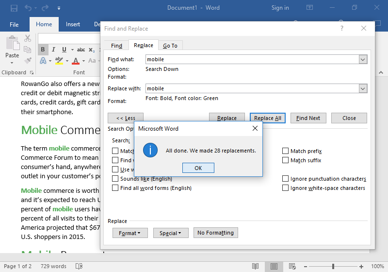 """A Microsoft Word document is open with text on it. A find and replace dialog box has been opened. It is on the replace tab of the menu and two edits have been made. In the """"Find What"""" box """"mobile"""" has been typed and in the """"Replace With"""" box """"mobile"""" has been inserted. In the format section font has been turned to bold and the font color has been changed to green. On the document 28 areas have been highlighted in green, each representing where the replacements have been made."""