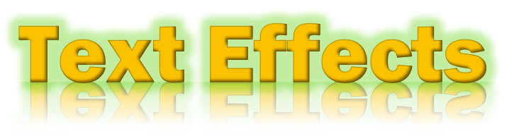 Text Effects, with glow, outline, shadow, and reflection effects applied