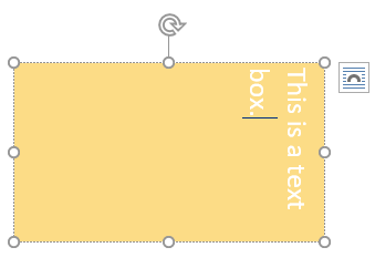 A textbox with one sentence and a mustard yellow background. It has been rotated 90 degrees to the right.