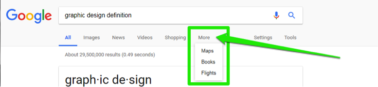 "A Google search has been performed for, ""graphic design definition"". There is a green box highlighting where the more options feature is. A new dropdown menu has come from the options tab which now include, Maps, Books, and Flights."