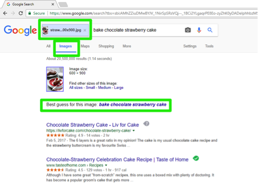 "A Google search for ""bake chocolate strawberry cake"" has been entered in the images section. A green box in the address bar is highlighting that a specific jpg search has been entered for an image. Another green box highlights where the Google feature to use the best guess for this image is shown."