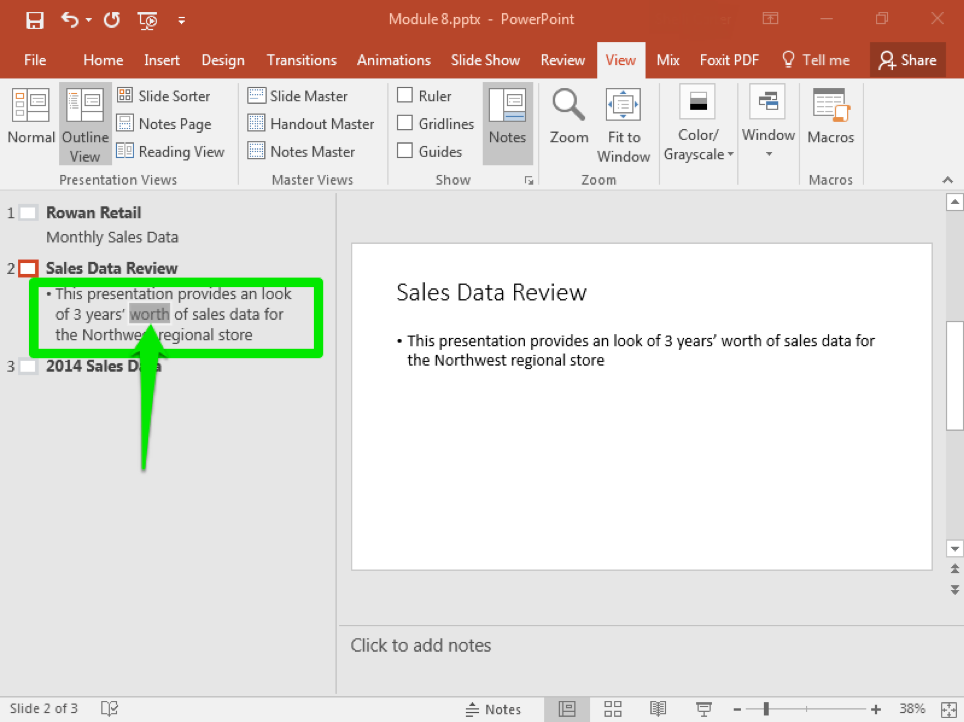 "A Microsoft Powerpoint deck is open with 3 slides created it is in the outline view. There is a green box showing the content of what is on the second slide. A green arrow is pointing at the word ""worth"" which is shaded in gray."