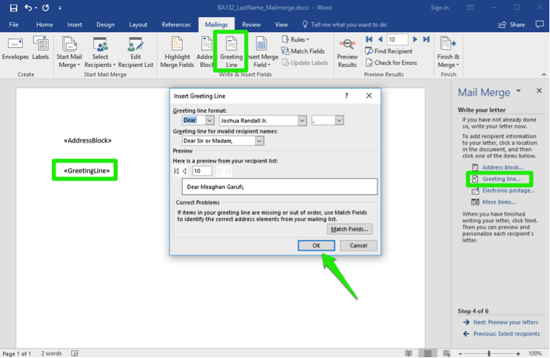 A Microsoft Word document is open. A mail merge menu has opened to the right of the document. In the mail merge menu a green box shows that the greeting line has been selected. In the mailings tab under the ribbon menu there is also has a green box highlighting the greeting line option. An insert greeting dialog box has opened and a green arrow is pointing at the ok button. A green box on the document is open showing where the greeting line will be inserted.