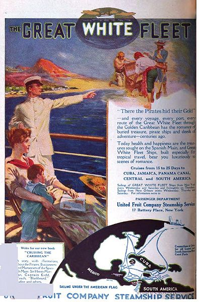 "A banner at the top of the advertisement reads, ""The Great White Fleet."" An image on the left side of the advertisement shows a woman and her child sitting on the deck of a ship. A sailor, dressed in white, stands nearby, pointing to the horizon. An image on the right side of the ad shows pirates burying gold. The text below the image reads, ""'There the Pirates hid their Gold'-- and every voyage, every port, every route of the Great White Fleet through the Golden Caribbean had the romance of buried treasure, pirate ships and deeds of adventure--centuries ago. Today health and happiness are the treasures sought on the Spanish Main, and Great White Fleet Ships, built especially for tropical travel, bear you luxuriously to scenes of romance. Cruises from 15 to 25 Days to Cuba, Jamaica, Panama Canal, Central and South America. Sailings of Great White Fleet Ships from New York every Wednesday and Saturday and fortnightly on Thursdays. Sailings from New Orleans every Wednesday, Thursday and Saturday. For information write to Passenger Department, United Fruit Company Steamship Service, 17 Battery Place, New York. An image at the bottom of the ad shows a map of the voyage route."