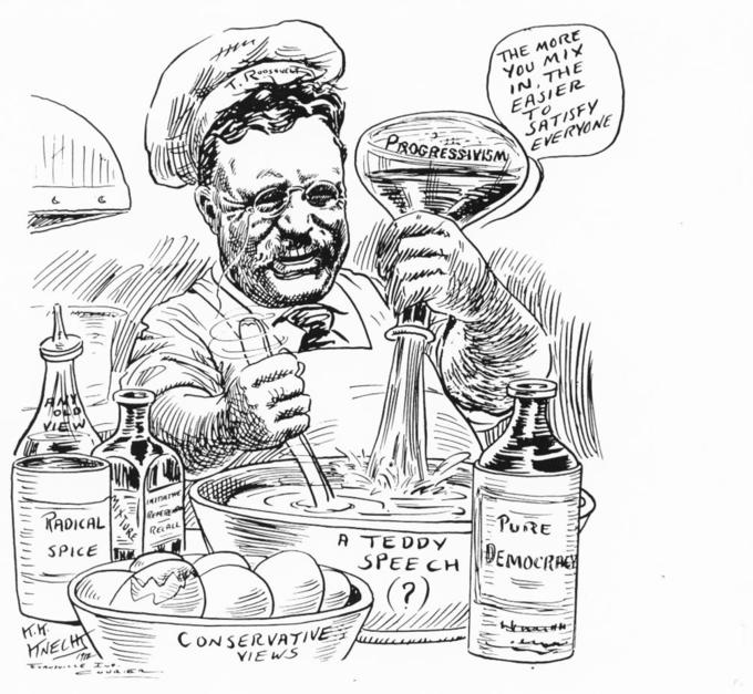"The cartoon depicts Teddy Roosevelt as a chef. He is mixing ingredients into a bowl labelled ""A Teddy Speech"" with a question mark in parenthesis. He is mixing the contents of the bowl with one hand and pouring a bottle of liquid labelled ""Progressivism"" into the bowl with the other hand. A thought bubble next to the bottle says ""The more you mix in, the easier to satisfy everyone."" Surrounding the bowl are bottles labelled ""Any Old View,"" ""Radical Spice"" and ""Pure Democracy,"" as well as a bowl full of eggs labelled ""Conservative Views."""