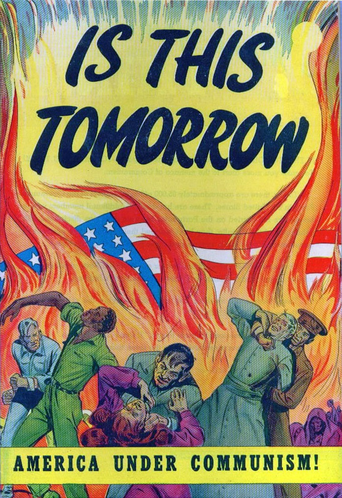 "The image shows the American flag drowning in flames as citizens and military personnel fight in the foreground. The text reads ""IS THIS TOMORROW. America Under Communism!"""