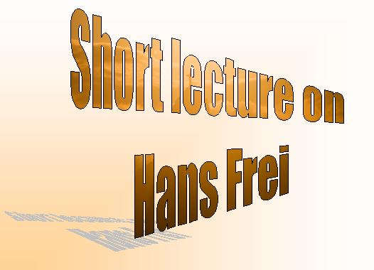 "An introduction slide for a lecture that says ""Short lecture on Hans Frei."""