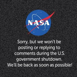 """Sign from NASA website that shows the NASA logo and a statement that reads, """"Sorry, but we won't be posting or replying to comments during the U.S. government shutdown. We'll be back as soon as possible!"""""""