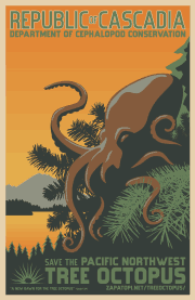 Vintage-style travel poster showing a brown octopus in a conifer, against an orange background. It reads: Republic of Cascadia, Department of Cephalopod Conservation. Save the Pacific Northwest Tree Octopus.
