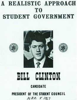 """A poster featuring a photograph of a college-age Bill Clinton reads """"A Realistic Approach to Student Government / Bill Clinton / Candidate / President of the Student Council."""" Hand-lettered at the bottom is the date """"Mar. 8 1967."""""""