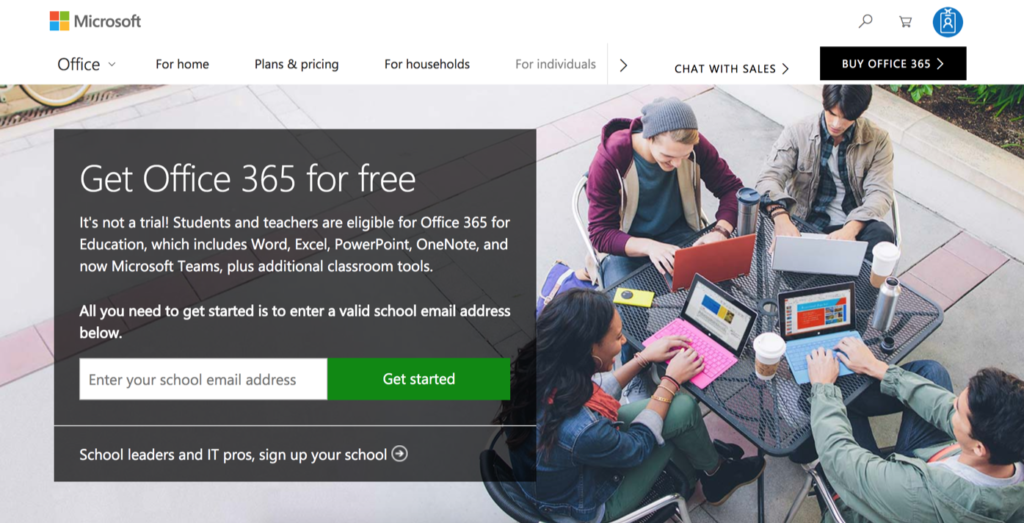 """Screenshot of the launch screen for Office 365. The screen reads """"Get Office 365 for free. It's not a trial! Students and teachers are eligible for Office 365 for Education which includes Word, Excel, PowerPoint, OneNote, and now Microsoft Teams, plus additional classroom tools. All you need to get started to enter a valid school email address below."""" There is a search bar below. There is a picture of a group of students working on their laptops at a table outside."""