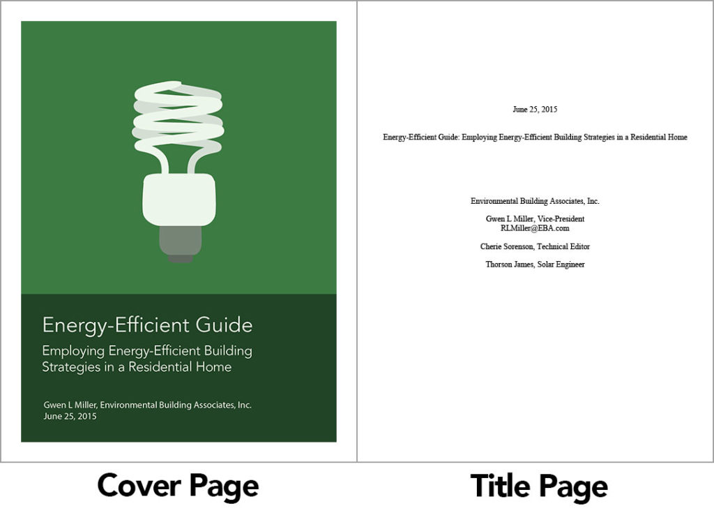 """Image of a sample cover page on the left and title page on the right. The cover page is green with the image of a energy efficient lightbulb with the text below """"Energy-efficient guide Employing energy- efficient building strategies in residential home."""" The title page on the left is a white page with the text """"Energy-efficient guide Employing energy- efficient building strategies in residential home."""" and lists the contact information of the company who created the guide."""