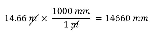 14.66 m x (1000 mm/1 m) = 14660 mm