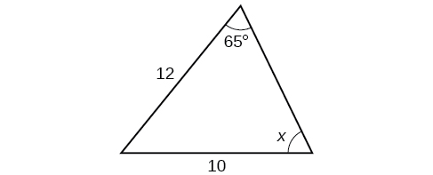 A triangle. One angle is 65 degrees with opposite side = 10. Another angle is x degrees with opposite side = 12.
