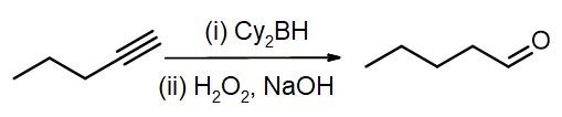 Pent-1-yne is converted to pentanal using Cy2BH then alkaline H2O2