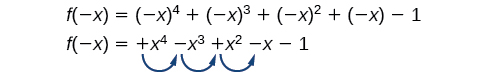 f(-x)=^4-x^3+x^2-x-1 showing 3 sign changes